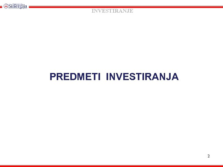 INVESTIRANJE PREDMETI INVESTIRANJA 2