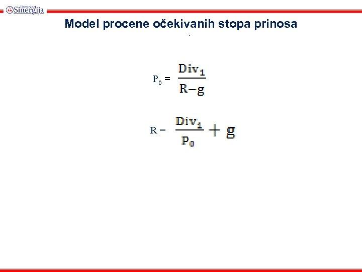 Model procene očekivanih stopa prinosa , P 0 = R=