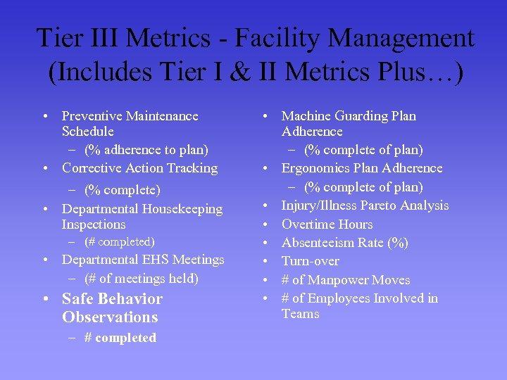 Tier III Metrics - Facility Management (Includes Tier I & II Metrics Plus…) •