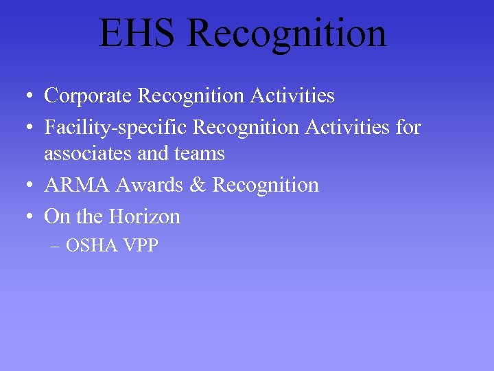 EHS Recognition • Corporate Recognition Activities • Facility-specific Recognition Activities for associates and teams