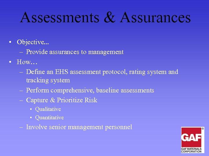 Assessments & Assurances • Objective. . . – Provide assurances to management • How…