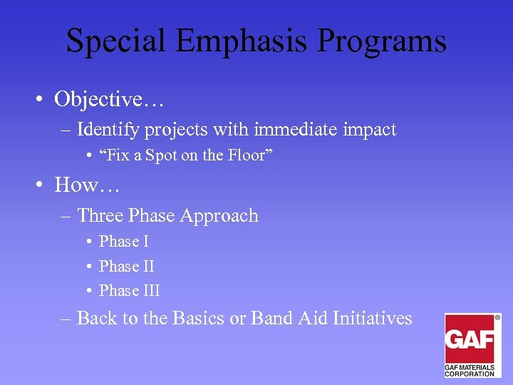 """Special Emphasis Programs • Objective… – Identify projects with immediate impact • """"Fix a"""