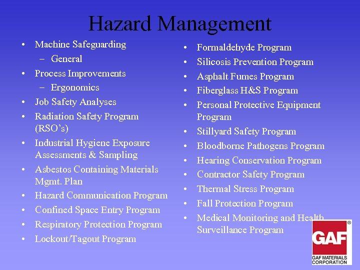 Hazard Management • Machine Safeguarding – General • Process Improvements – Ergonomics • Job