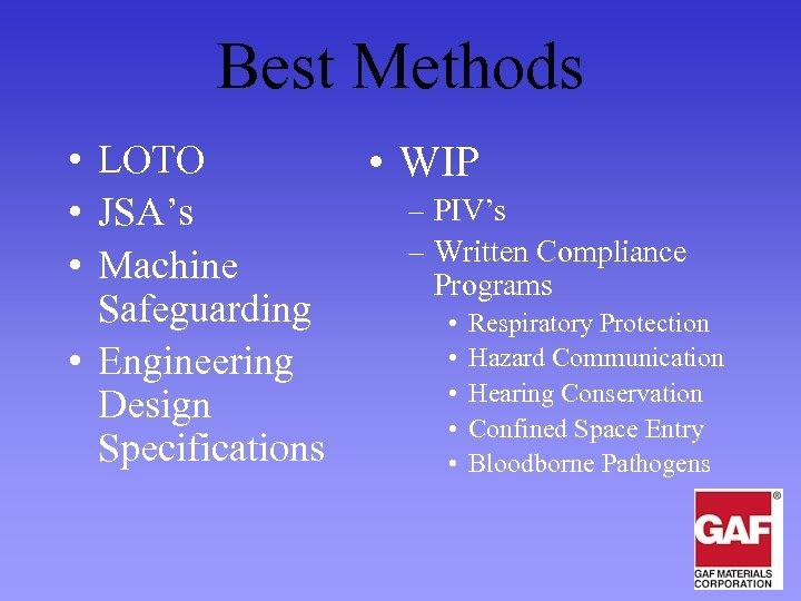 Best Methods • LOTO • JSA's • Machine Safeguarding • Engineering Design Specifications •