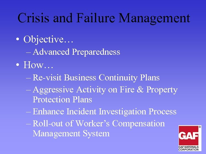 Crisis and Failure Management • Objective… – Advanced Preparedness • How… – Re-visit Business