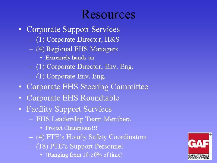 Resources • Corporate Support Services – (1) Corporate Director, H&S – (4) Regional EHS