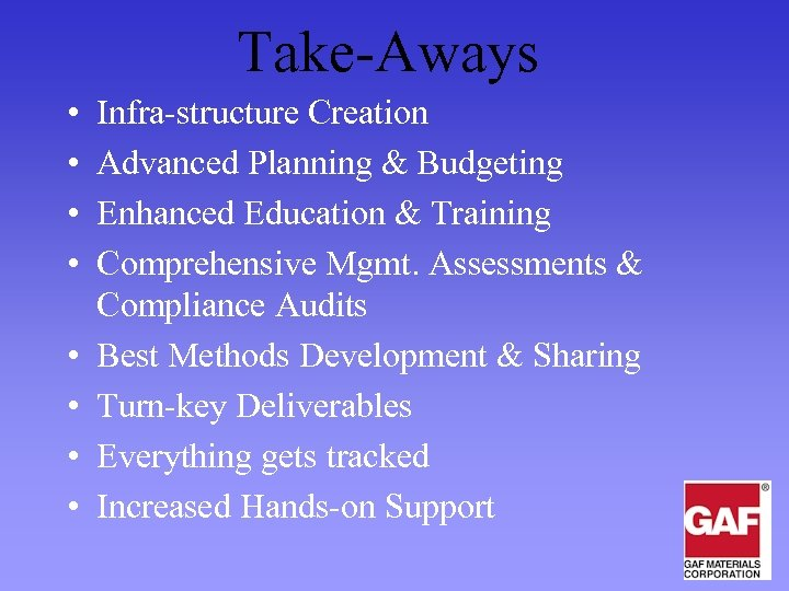 Take-Aways • • Infra-structure Creation Advanced Planning & Budgeting Enhanced Education & Training Comprehensive