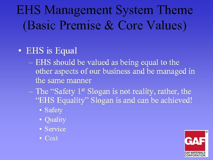 EHS Management System Theme (Basic Premise & Core Values) • EHS is Equal –