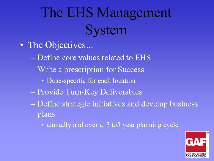 The EHS Management System • The Objectives. . . – Define core values related