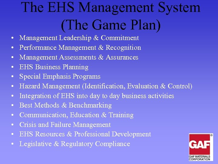 The EHS Management System (The Game Plan) • • • Management Leadership & Commitment