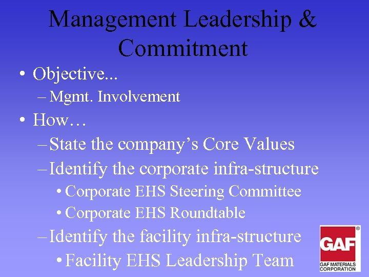 Management Leadership & Commitment • Objective. . . – Mgmt. Involvement • How… –