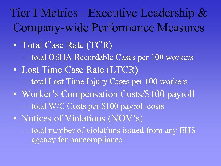 Tier I Metrics - Executive Leadership & Company-wide Performance Measures • Total Case Rate
