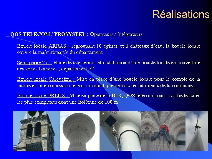Réalisations QOS TELECOM / PROSYSTEL : Opérateurs / intégrateurs Boucle locale ARRAS : regroupant