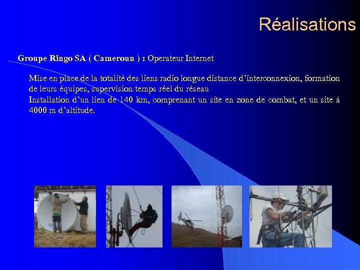 Réalisations Groupe Ringo SA ( Cameroun ) : Operateur Internet Mise en place de
