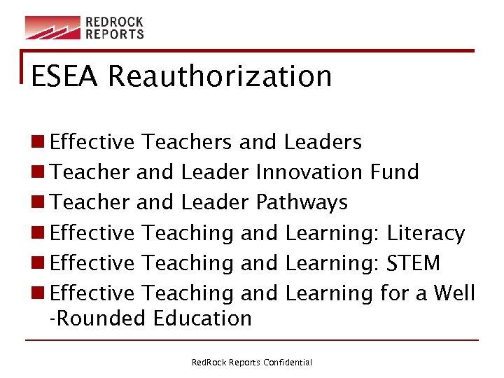 ESEA Reauthorization n Effective Teachers and Leaders n Teacher and Leader Innovation Fund n