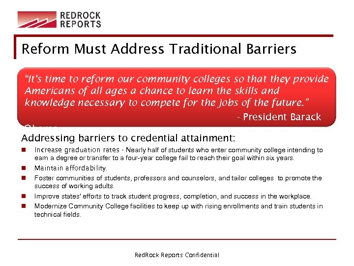 """Reform Must Address Traditional Barriers """"It's time to reform our community colleges so that"""