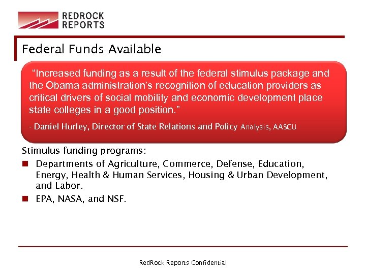 """Federal Funds Available """"Increased funding as a result of the federal stimulus package and"""