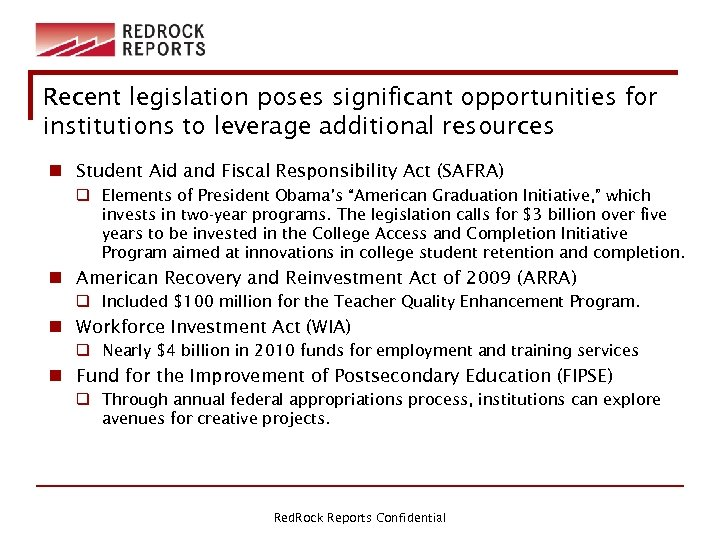 Recent legislation poses significant opportunities for institutions to leverage additional resources n Student Aid