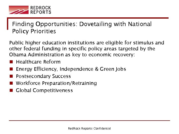 Finding Opportunities: Dovetailing with National Policy Priorities Public higher education institutions are eligible for