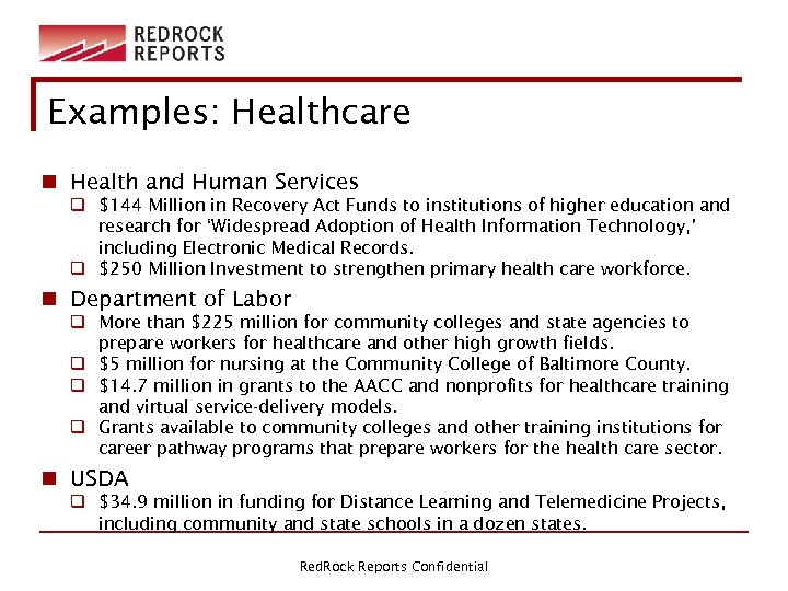 Examples: Healthcare n Health and Human Services q $144 Million in Recovery Act Funds
