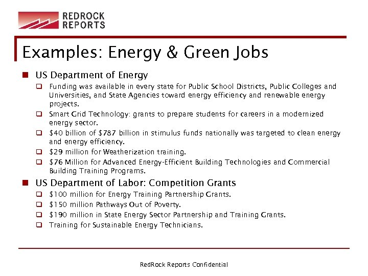 Examples: Energy & Green Jobs n US Department of Energy q Funding was available