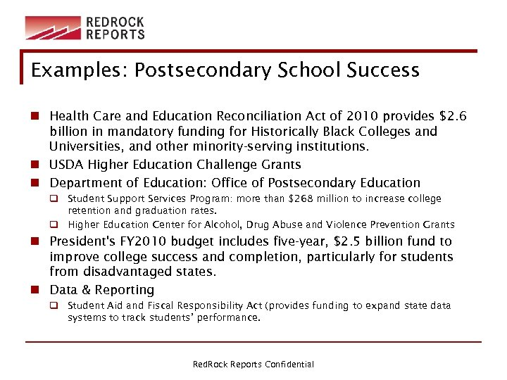 Examples: Postsecondary School Success n Health Care and Education Reconciliation Act of 2010 provides