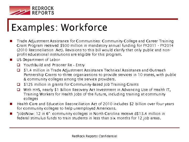 Examples: Workforce n n Trade Adjustment Assistance for Communities: Community College and Career Training