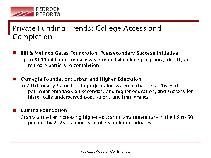 Private Funding Trends: College Access and Completion n Bill & Melinda Gates Foundation: Postsecondary