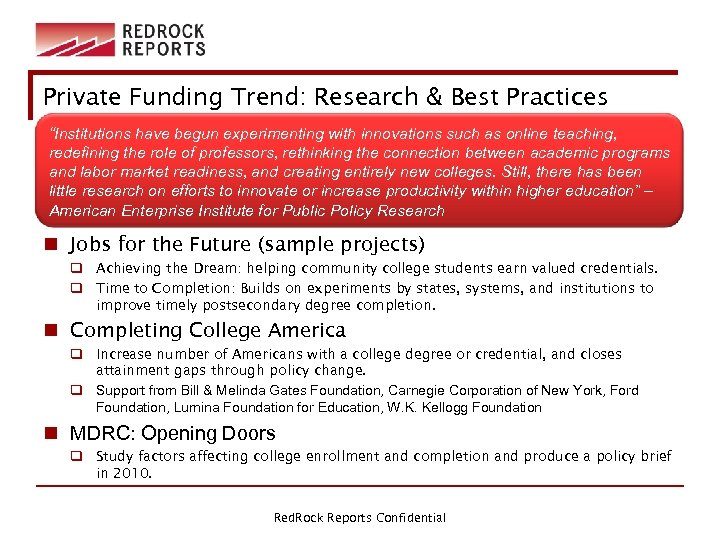 """Private Funding Trend: Research & Best Practices """"Institutions have begun experimenting with innovations such"""