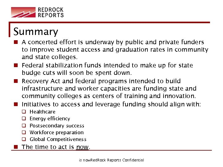 Summary n A concerted effort is underway by public and private funders to improve