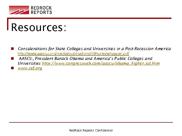 Resources: n Considerations for State Colleges and Universities in a Post-Recession America http: //www.
