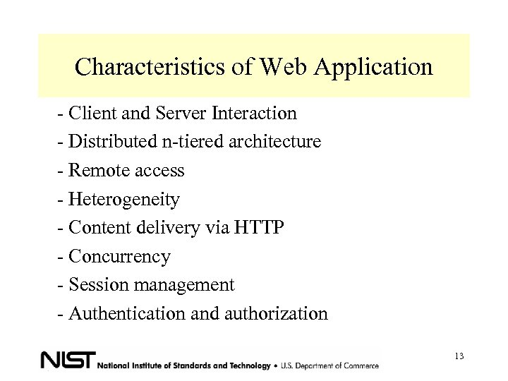 Characteristics of Web Application - Client and Server Interaction - Distributed n-tiered architecture -