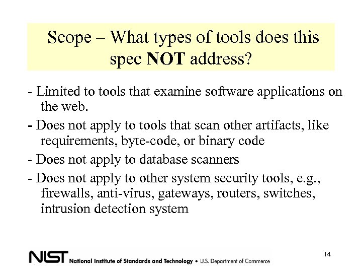 Scope – What types of tools does this spec NOT address? - Limited to