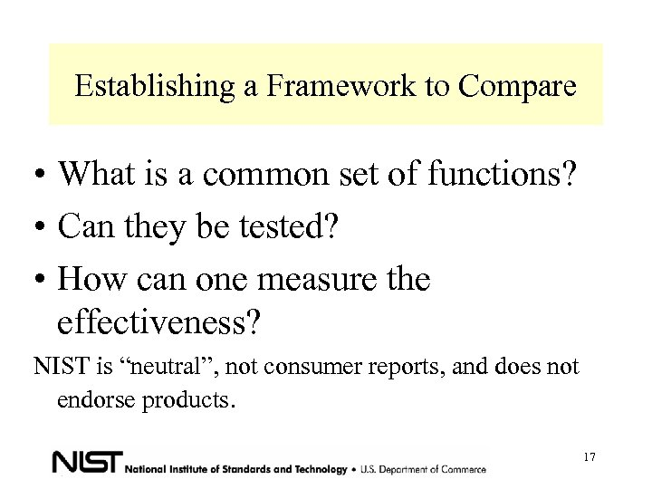 Establishing a Framework to Compare • What is a common set of functions? •
