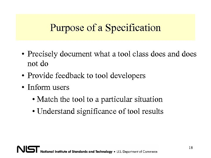 Purpose of a Specification • Precisely document what a tool class does and does