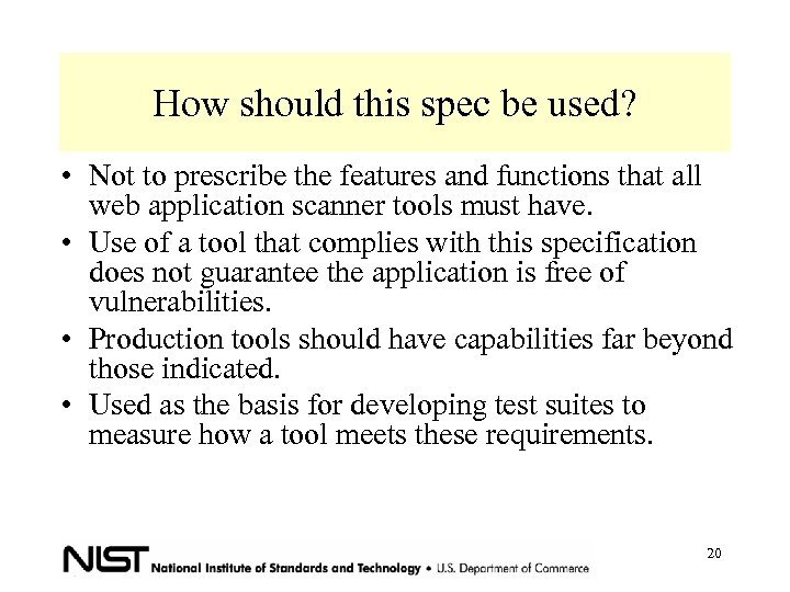How should this spec be used? • Not to prescribe the features and functions