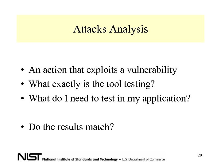 Attacks Analysis • An action that exploits a vulnerability • What exactly is the