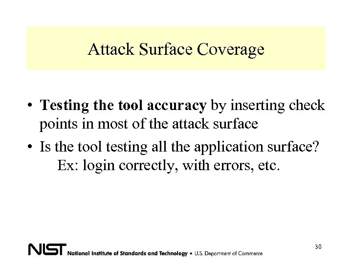 Attack Surface Coverage • Testing the tool accuracy by inserting check points in most