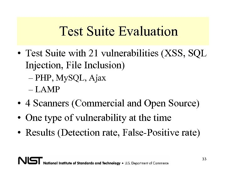 Test Suite Evaluation • Test Suite with 21 vulnerabilities (XSS, SQL Injection, File Inclusion)