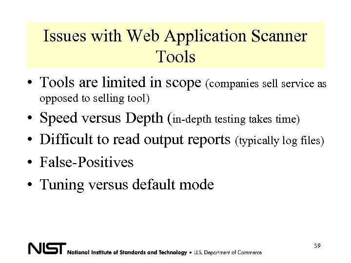 Issues with Web Application Scanner Tools • Tools are limited in scope (companies sell