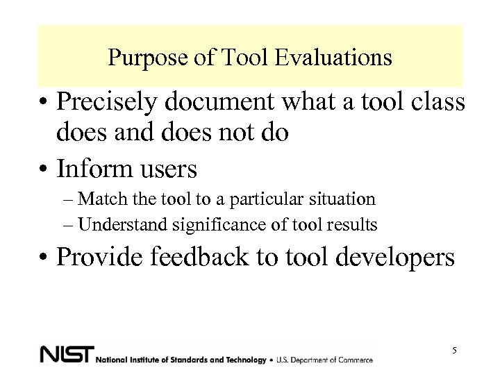 Purpose of Tool Evaluations • Precisely document what a tool class does and does