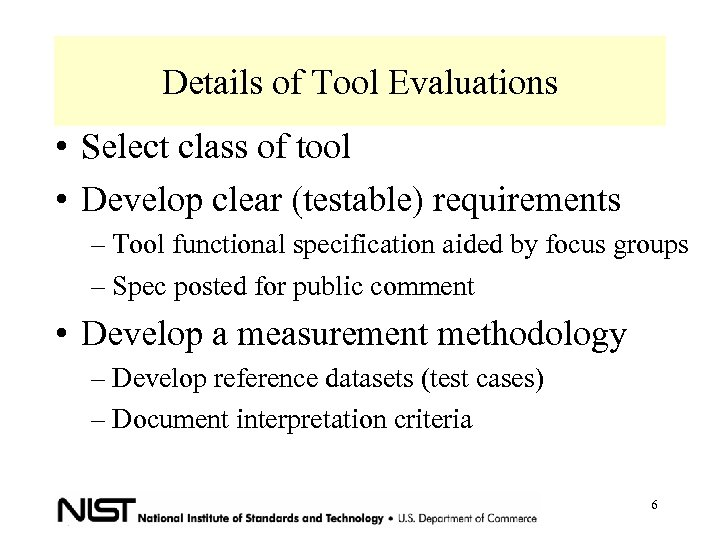 Details of Tool Evaluations • Select class of tool • Develop clear (testable) requirements