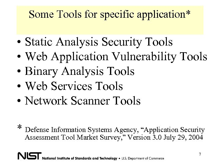 Some Tools for specific application* • Static Analysis Security Tools • Web Application Vulnerability