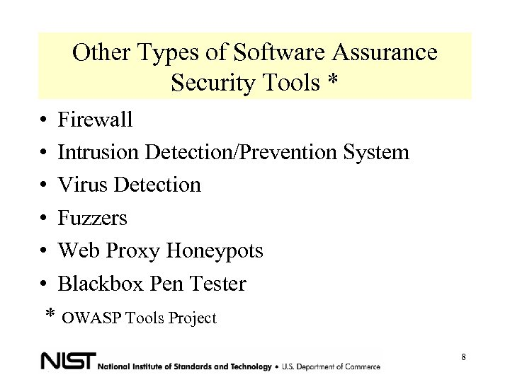 Other Types of Software Assurance Security Tools * • Firewall • Intrusion Detection/Prevention System