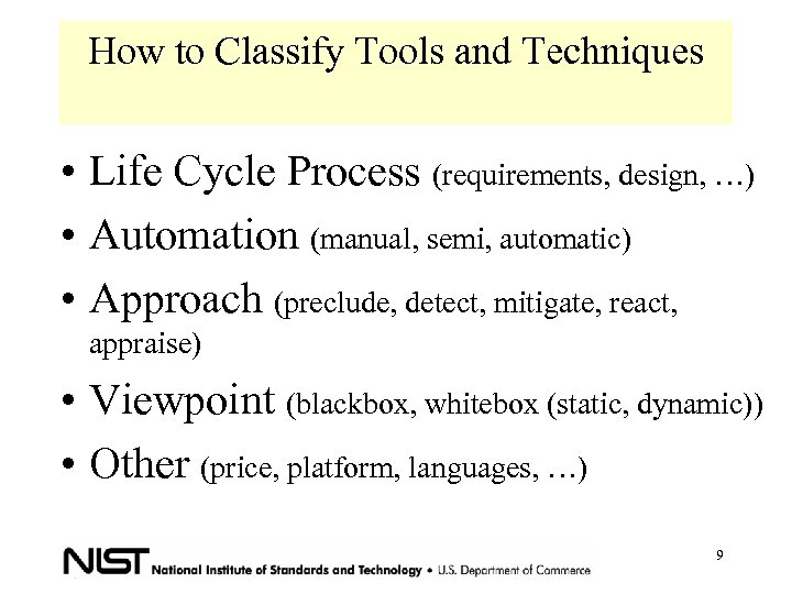 How to Classify Tools and Techniques • Life Cycle Process (requirements, design, …) •