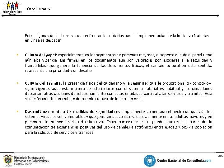 Conclusiones % Entre algunas de las barreras que enfrentan las notarías para la implementación