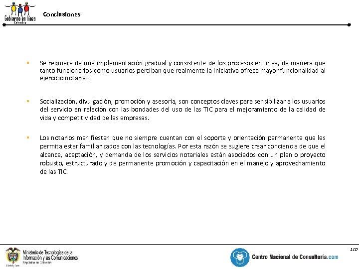 Conclusiones % § Se requiere de una implementación gradual y consistente de los procesos