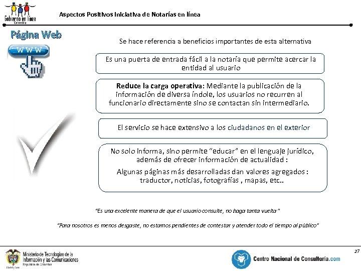 Aspectos Positivos Iniciativa de Notarías en línea Página Web % Se hace referencia a