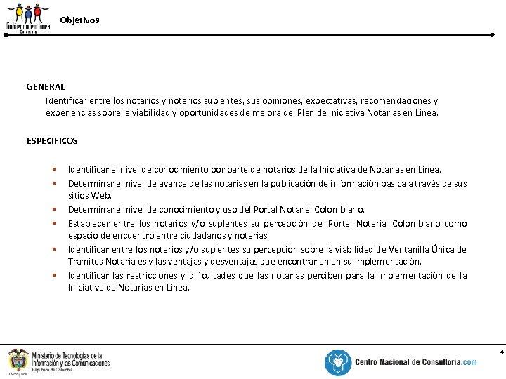Objetivos % GENERAL Identificar entre los notarios y notarios suplentes, sus opiniones, expectativas, recomendaciones