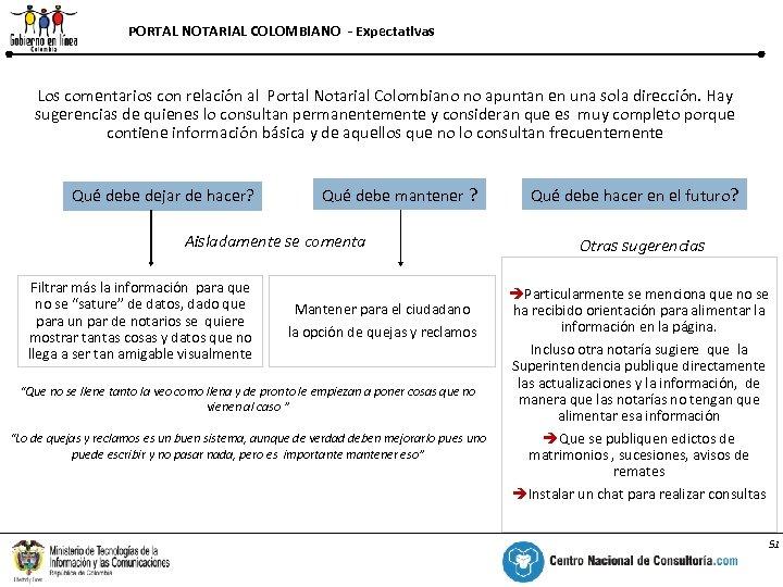 PORTAL NOTARIAL COLOMBIANO - Expectativas Los comentarios con relación al Portal Notarial Colombiano no